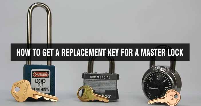 How to Get a Replacement Key for a Master Lock